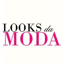 Looks da Moda - Look da Moda