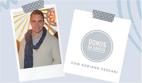 Donos da Gaveta com Adriano Cescani na Sortimentos WebRadio